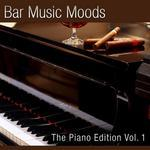 Bar Music Moods - The Piano Edition Vol 1