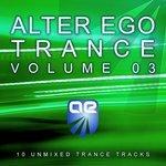 Alter Ego Trance Vol 3