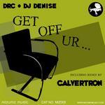 Get Off Ur... (The Remixes)