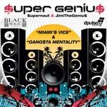 SUPERGENIUS aka SUPERNAUT & JIMITHEGENIUS - Miami's Vice (Front Cover)