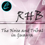 The Noise & Tribal In Guayra