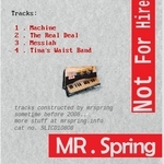 MR SPRING - Not For Hire EP (Back Cover)