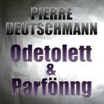 Odetolett & Parfönng