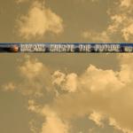 Dreams Create The Future EP