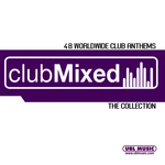 Club Mixed The Collection - 48 Worldwide Club Anthems