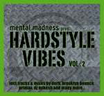 Mental Madness Presents Hardstyle Vibes Vol 2