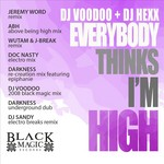 DJ VOODOO/DJ HEXX - Everybody Thinks I'm High (Front Cover)