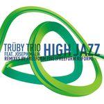 TRUBY TRIO feat JOSEPH MALIK - High Jazz Remixes Part 2 (Front Cover)