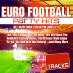 Euro Football Party Dance Hits 2008 (Ultimate Edition)