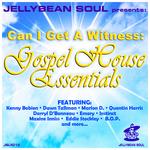Can I Get A Witness: Gospel House Essentials