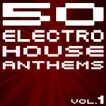 50 Electro House Anthems Vol 1: New Edition