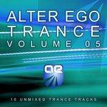 Alter Ego Trance Vol 5