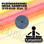 Playdagroove! Ibiza Sampler 2008 EP 2
