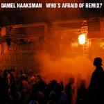 HAAKSMAN, Daniel - Who´s Afraid Of Remix? (Front Cover)