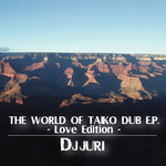 The World Of Taiko Dub EP -Love Edition