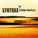 SYNTHAX - Orange Wood EP (Front Cover)