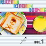 Electro Kitchen Sounds Vol 1