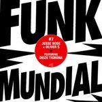 ROSE, Jesse/OLIVER $ feat DEIZE TIGRONA - Funk Mundial #7 (Front Cover)