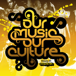 Presents: Our Music Our Culture