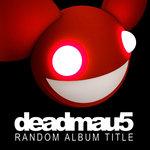 Random Album Title (unmixed extended versions)