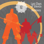 Last Days Of Silence (remixes)