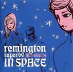 REMINGTON SUPER 60 & FRIENDS - In Space (Front Cover)
