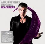 Azuli Presents D Ramirez: Headliners (DJ Only unmixed version)