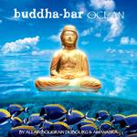 Buddha Bar Ocean (mixed by Allain Bougrain Dubourg & Amanaska)