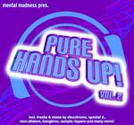 Mental Madness Presents Pure Hands Up! Vol 2