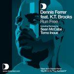 DENNIS FERRER feat KT BROOKS - Run Free (feat. K.T. Brooks) (Front Cover)