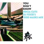 You Don't Know (Ninja cuts - DJ Food's 1000 Masks mix)