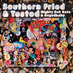 Southern Fried & Tested (mixed By The Mighty Dub Katz & Cagedbaby)