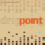 SHAHROKH SOUND OF K - Dripping Point (Front Cover)