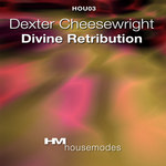 CHEESEWRIGHT, Dexter - Divine Retribution (Front Cover)