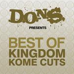 DONS presents Best Of Kingdom Kome Cuts