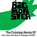 Big Monster - The Dubstep Remix EP