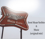 DOMSPIRAL - High Life EP (Front Cover)