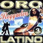 Oro Latino Reggaeton 3