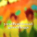 Yestivational Greetings