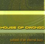 House Of Dwongo: Subtext Of An Internal Buzz