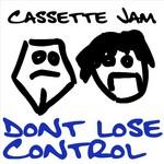 CASSETTE JAM - Don't Lose Control (Front Cover)