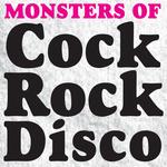 Monster Of Cock Rock Disco