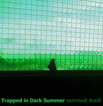 Trapped In Dark Summer EP