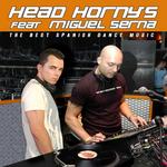 Head Horny's & DJ Miguel Serna EP Vol 1 (The Best Spanish Dance Music)