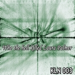 Who The Hell Killed Laura Palmer EP