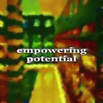 Empowering Potential