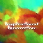 Inspirational Innovation