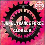 Tunnel Trance Force Global 8