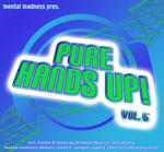 Mental Madness Presents Pure Hands Up! Vol 5