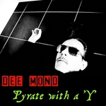 MOND, Dee - Pyrate With A Y (Front Cover)